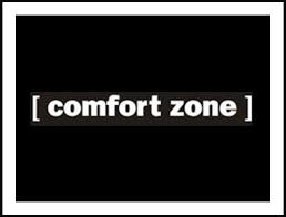 You have a role in helping people get out of their comfort zone!